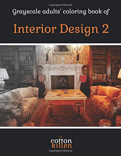 Grayscale adults' coloring book of Interior Design 2: 49 of the most beautiful grayscale rooms for a relaxed and joyful coloring time