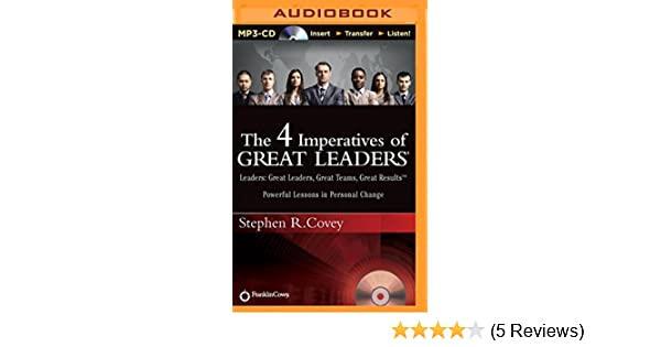 The 4 Imperatives Of Great Leaders Stephen R Covey 9781491585559