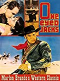One Eyed Jacks - Marlon Brando's Western Classic