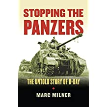 Stopping the Panzers  The Untold Story of D-Day