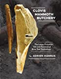 img - for Clovis Mammoth Butchery: The Lange/Ferguson Site and Associated Bone Tool Technology (Peopling of the Americas Publications) book / textbook / text book