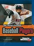 The World's Greatest Baseball Players, Matt Doeden, 1429648686