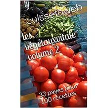 les végétauxvitale volume 2: 33 payes  pour 100 recettes (French Edition)