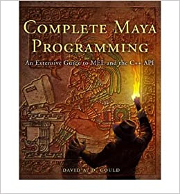 Complete Maya Programming - An Extensive Guide to MEL and C++ API