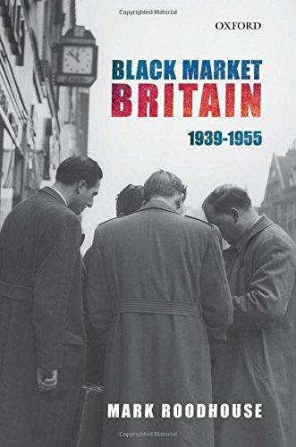 Black Market Britain: 1939-1955