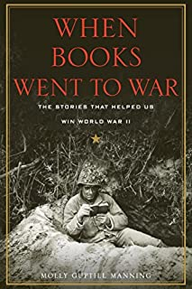 Book Cover: When Books Went to War: The Stories that Helped Us Win World War II