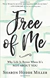 img - for Free of Me: Why Life Is Better When It's Not about You book / textbook / text book