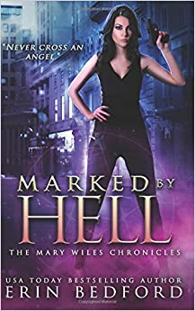 Book Marked By Hell: Volume 1 (The Mary Wiles Chronicles)