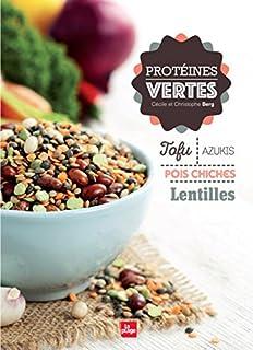 Protéines vertes : tofu, azukis, pois chiches, lentilles, Berg, Cécile
