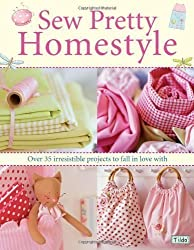 Sew Pretty Homestyle: Over 35 Irresistible Projects to Fall in Love with by Finnanger, Tone (2007)