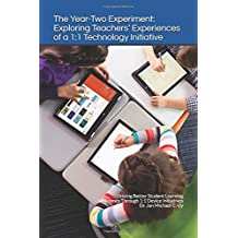 The Year-Two Experiment: Exploring Teachers' Experiences of a 1:1 Technology Initiative: Driving Better Student...