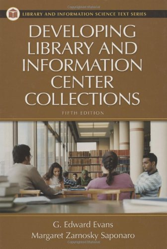 Developing Library and Information Center Collections, 5th Edition (Library Science Text Series)