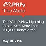 The World's New Lightning Capital Sees More Than 100,000 Flashes a Year | Kierran Petersen