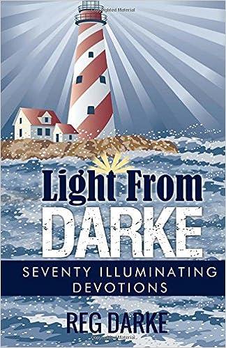 Light From Darke: Seventy Illuminating Devotions