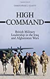 Book cover for High Command: British Military Leadership in the Iraq and Afghanistan Wars