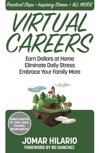 Virtual Careers: Earn Dollars At Home, Eliminate Daily Stress, Embrace Your Family More
