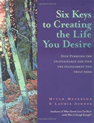 Six Keys to Creating the Life You Desire