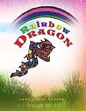 Rainbow Dragon, Joan Lange Kennedy, 144152407X