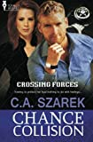 Chance Collision (Crossing Forces) (Volume 2)