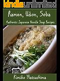 Ramen, Udon, Soba - Authentic Japanese Noodle Soup Recipes