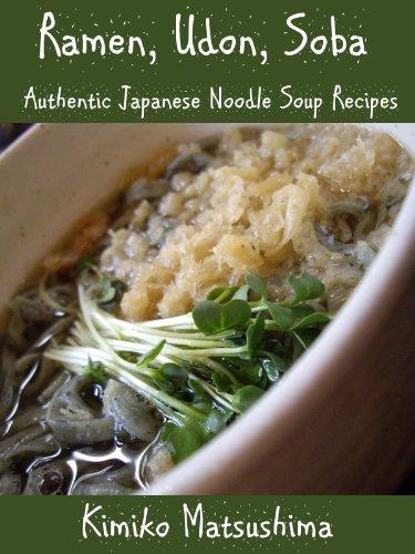 (Ramen, Udon, Soba - Authentic Japanese Noodle Soup Recipes)