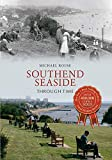 Southend Seaside Through Time