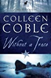 Without a Trace, Colleen Coble, 1595543163