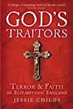 God's Traitors: Terror and Faith in Elizabethan England by Childs, Jessie (2014) Hardcover