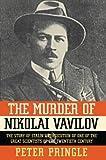The Murder of Nikolai Vavilov, Peter Pringle, 1451656491
