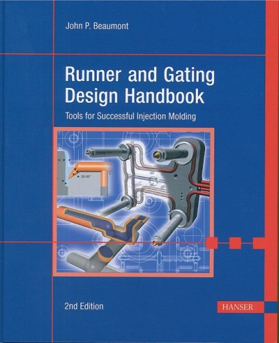 Runner and Gating Design Handbook 2E:  'Tools for Successful Injection (Runners Handbook)