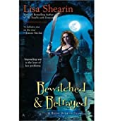 BEWITCHED & BETRAYED [Bewitched & Betrayed ] BY Shearin, Lisa(Author)Mass Market Paperbound 27-Apr-2010