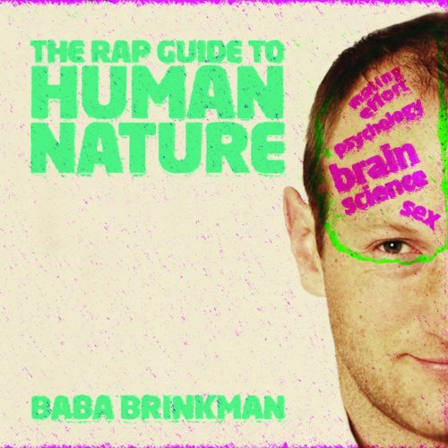 The Rap Guide to Human Nature ...