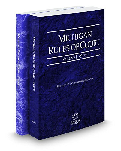 michigan-rules-of-court-state-and-federal-2017-ed-vols-i-ii-michigan-court-rules