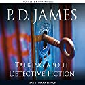 Talking About Detective Fiction Audiobook by P. D. James Narrated by Diana Bishop