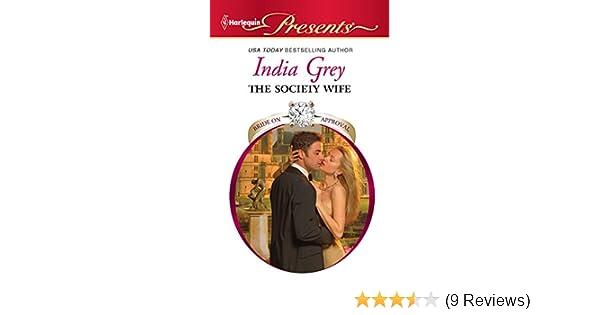 The Society Wife: India Grey: 9780373129676: Amazon com: Books