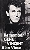 img - for I remember Gene Vincent: A personal account of the life and career of rock 'n' roll singer Gene Vincent book / textbook / text book