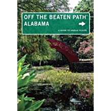 Alabama Off the Beaten Path®: A Guide to Unique Places