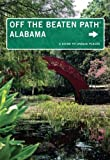 Off the Beaten Path® Alabama: A Guide to Unique Places, Tenth Edition (Off the Beaten Path Series)