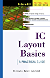 IC Layout Basics: A Practical Guide (MCGRAW HILL PROFESSIONAL ENGINEERING SERIES)