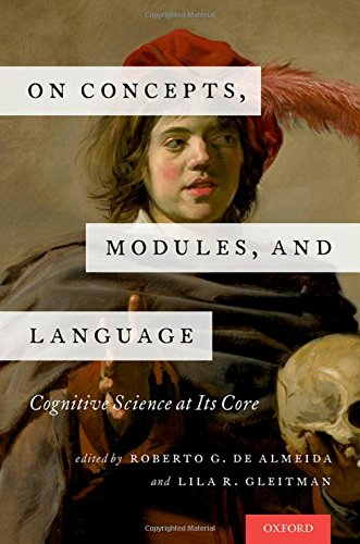 On Concepts, Modules, and Language: Cognitive Science at Its Core by Oxford University Press