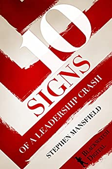 Ten Signs of a Leadership Crash by [Mansfield, Stephen]