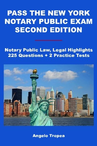 Pass the New York Notary Public Exam Second Edition
