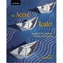 The Active Reader: Strategies for Academic Reading and Writing ,by Henderson, Eric ( 2007 ) Paperback