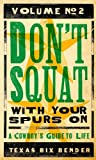 Don't Squat with Your Spurs On, Texas Bix Bender, 1423607007