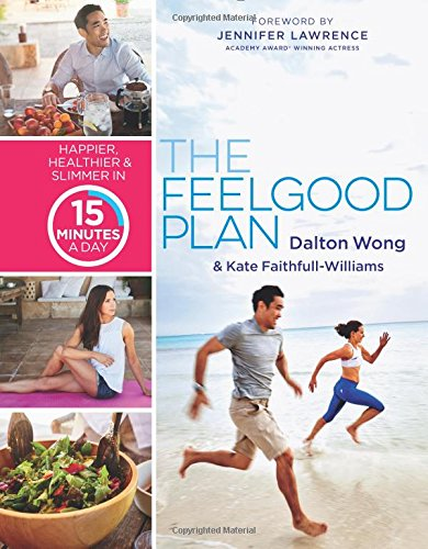 The Feelgood Plan: Happier, Healthier & Slimmer in 15 Minutes a Day