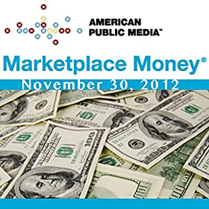 Marketplace Money, November 30, 2012