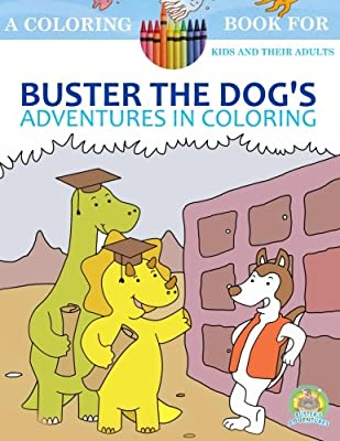 Buster The Dog S Adventures In Coloring 20 Amazingly Imaginary Fun