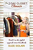 The Five Day Closet Cleanse: Book 5 in the