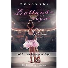 Ballando coi Ragni (balletto, fantasy, ballerine, danza classica): Una bambina in fuga (Italian Edition)