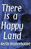 There Is a Happy Land, Keith Waterhouse, 1939140617